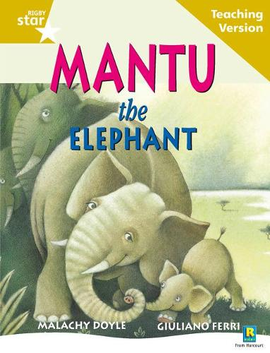 Rigby Star Guided Reading Gold Level: Mantu the Elephant Teaching Version - RIGBY STAR (Paperback)