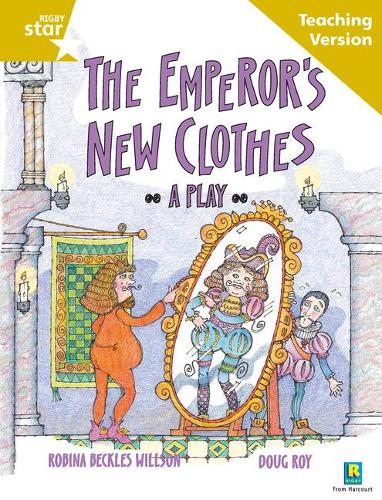 Rigby Star Guided Reading Gold Level: The Emperor's New Clothes Teaching Version - RIGBY STAR (Paperback)