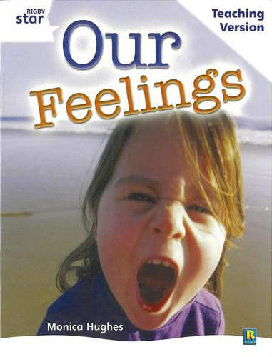 Rigby Star Guided White Level: Our Feelings Teaching Version - STARQUEST (Paperback)