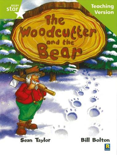 Rigby Star Guided Lime Level: The Woodcutter and the Bear Teaching Version - RIGBY STAR (Paperback)
