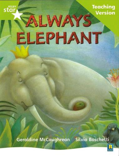 Rigby Star Guided Lime Level: Always Elephant Teaching Version - RIGBY STAR (Paperback)
