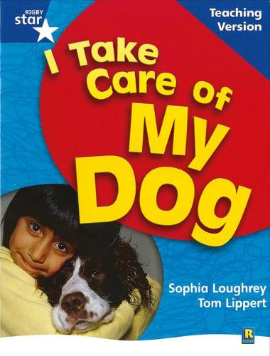 RigbyStar Non-fiction Blue Level: I Take Care of my Dog Teaching Version Framework Edition - STARQUEST (Paperback)