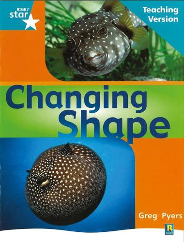 Rigby Star Non-fiction Turquoise Level: Changing Shape Teaching Version Framework Edition - STARQUEST (Paperback)