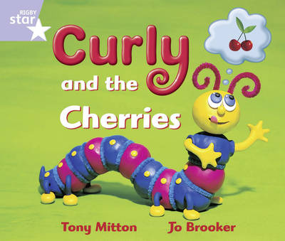 Rigby Star Guid Reception/P1 Lilac Level: Curly and the Cherries 6 Pack Framework Edition - RIGBY STAR (Paperback)