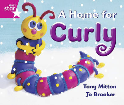Rigby Star Guided Reception/P1 Pink Level: A Home for Curly 6 Pack Framework Edition - RIGBY STAR (Paperback)