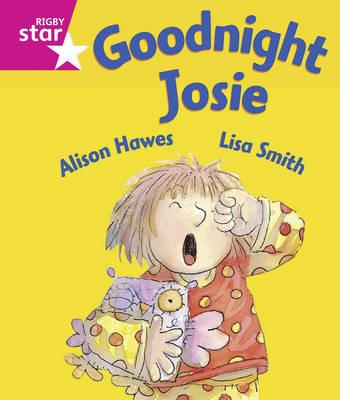 Rigby Star Guided: Goodnight Josie 6PK Framework Edition - RIGBY STAR (Paperback)