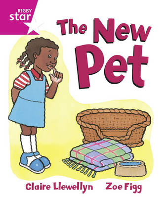 Rigby Star Guided: Reception/P1 Pink Level: The New Pet 6PK Framework Edition - RIGBY STAR (Paperback)