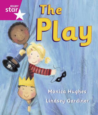 Rigby Star Guided: Reception/P1 Pink Level: The Play 6PK Framework Edition - RIGBY STAR (Paperback)