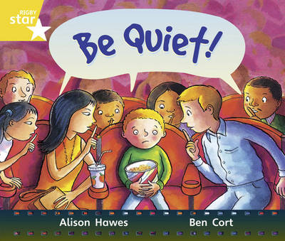 Rigby Star Guided Year 1/P2 Yellow Level: Be Quiet (6 Pack) Framework Edition - RIGBY STAR (Paperback)
