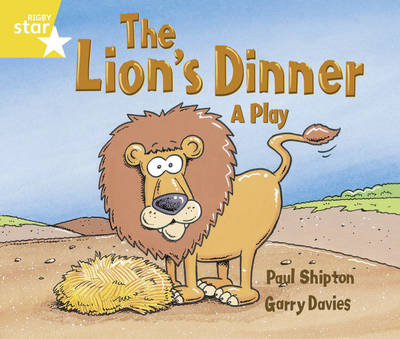 Rigby Star Guided Year 1/P2 Yellow Level: The Lion's Dinner (6 Pack) Framework Edition - RIGBY STAR (Paperback)