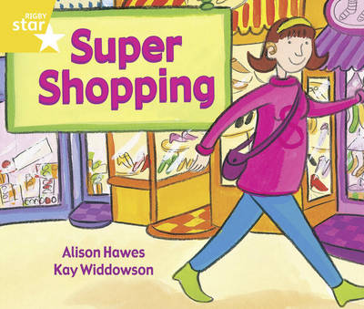 Rigby Star Guided Year 1/P2 Yellow Level: Super Shopping (6 Pack) Framework Edition - RIGBY STAR (Paperback)