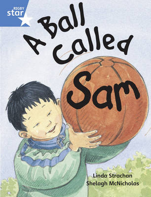 Rigby Star Guided Year 1/P2 Blue Level: A Ball Called Sam (6 Pack) Framework Edition - RIGBY STAR (Paperback)