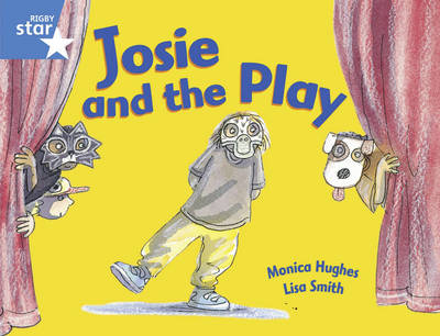Rigby Star Guided Y1/P2 Blue Level: Josie and The Play (6 Pack) Framework Edition - RIGBY STAR (Paperback)