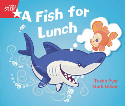 Rigby Star Guided Opportunity Readers Red Level: A Fish for Lunch (6 Pack) Framework Ed - Star Phonics Opportunity Readers (Paperback)