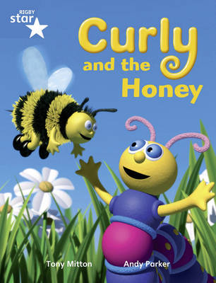 Rigby Star Guided Year 1/P2 Blue Level: Curly and the Honey (6 Pack) Framework Edition - Star Phonics Opportunity Readers (Paperback)