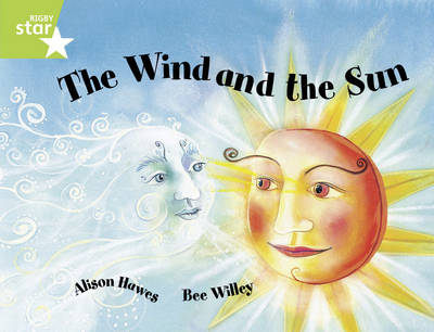 Rigby Star Guided 1/P2 Green Level: The Wind and the Sun (6 Pack) Framework Edition - RIGBY STAR (Paperback)