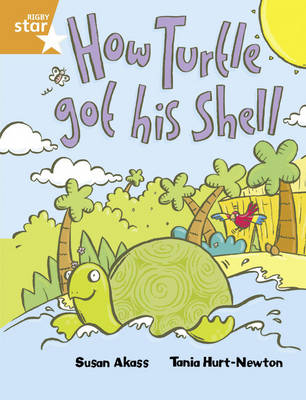 Rig Sta Gu Year 2/P3 Orange Level: How the Turtle Got His Shell (6 Pack) Framework Edition - RIGBY STAR (Paperback)
