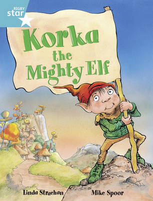 Rigby Star Gui Year 2/P3 Turquoise Level: Korka the Mightly Elf (6 Pack) Framework Edition - RIGBY STAR (Paperback)
