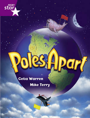 Rigby Star Guided Year 2/P3 Purple Level: Poles Apart (6 Pack) Framework Edition - RIGBY STAR (Paperback)