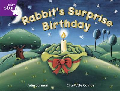 Rigby Star Gui Year 2/P3 Purple Level: Rabbit's Surprise Birthday (6 Pk) Framework Edition - RIGBY STAR (Paperback)