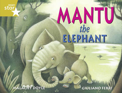 Rigby Star Guided Year 2/P3 Gold Level: Mantu the Elephant (6 Pack) Framework Edition - RIGBY STAR (Paperback)