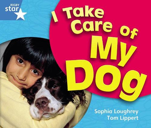 Rigby Star Guided Year 1 Blue Level: I Take Care Of My Dog Reader Single - STARQUEST (Paperback)