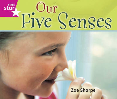 Rigby Star Guided Reception/P1 Pink Level: Our Five Senses (6 Pack) Framework Edition - STARQUEST (Paperback)