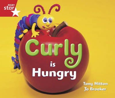 Rigby Star Guided Reception/P1 Red Level: Curly is Hungry (6 Pack) Framework Edition - RIGBY STAR (Paperback)