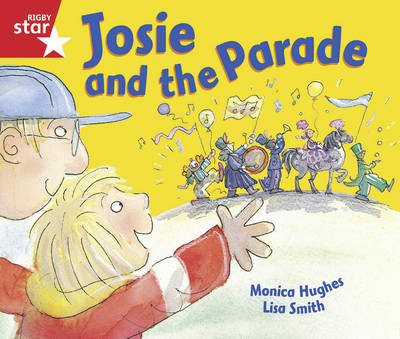 Rigby Star Guided Reception/P1 Red Level: Josie and the Parade (6 Pack) Framework Edition - RIGBY STAR (Paperback)