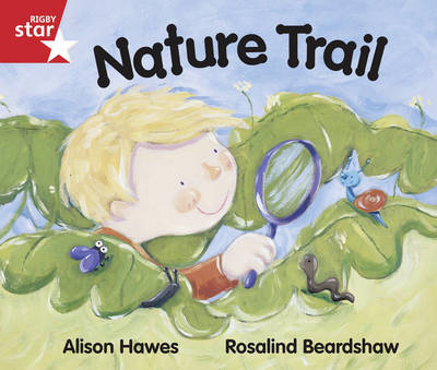 Rigby Star Guided Reception/P1 Red Level: Nature Trail (6 Pack) Framework Edition - RIGBY STAR (Paperback)