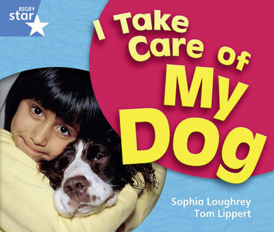 Rigby Star Guided Year 1 Blue Level: I Take Care of My Dog 6 Pack Framework Edition - STARQUEST (Paperback)