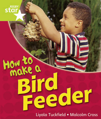 Rigby Star Guided Year 1: Green Level: How to Make a Bird Feeder 6 Pack Framework Edition - STARQUEST (Paperback)