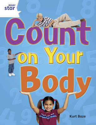 Rigby Star Gui Yr 2: White Level: Count on Your Body Gui Reading Pk Framework Edition - STARQUEST (Paperback)