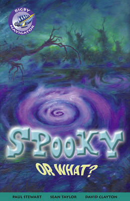 Navigator Fiction Yr 3/P4: Spooky Or What Group Reading Pack 09/08 - NAVIGATOR FICTION (Paperback)