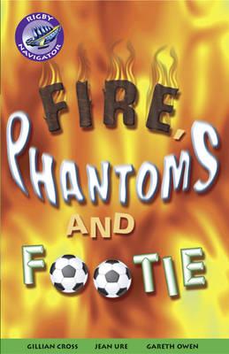 Navigator Fiction Yr 5/P6: Fire, Phantom & Footie Group Reading Pack 09/08 - NAVIGATOR FICTION (Paperback)