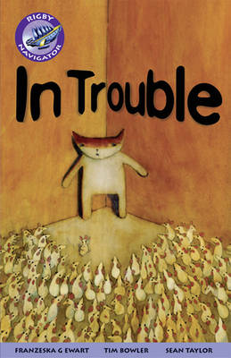 Navigator Fiction Yr 5/P6: In Trouble Group Reading Pack 09/08 - NAVIGATOR FICTION (Paperback)