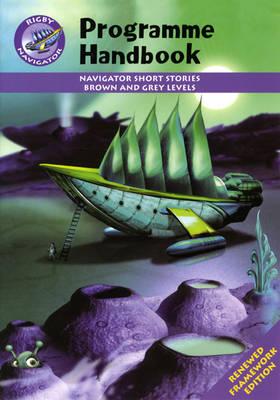 Navigator FWK: Brown & Grey Level Fiction Programme Handbook - NAVIGATOR FRAMEWORK EDITION (Paperback)