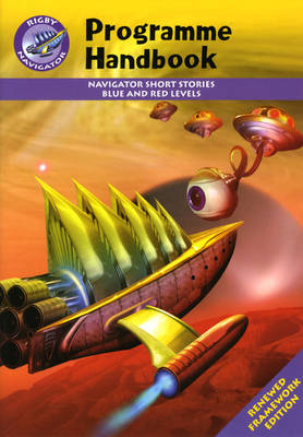 Navigator FWK: Blue & Red Level Fiction Programme Handbook - NAVIGATOR FRAMEWORK EDITION (Paperback)