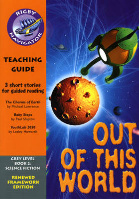 Navigator FWK: Out of this World Teaching Guide - NAVIGATOR FRAMEWORK EDITION (Paperback)