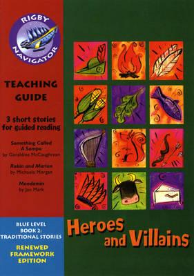 Navigator FWK: Heroes and Villans Teaching Guide - NAVIGATOR FRAMEWORK EDITION (Paperback)