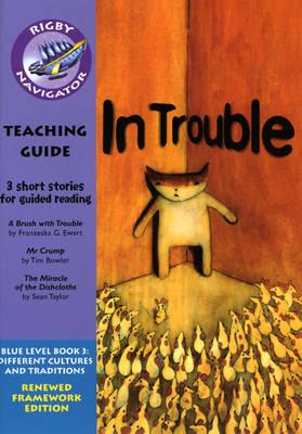 Navigator FWK: In Trouble Teaching Guide - NAVIGATOR FRAMEWORK EDITION (Paperback)