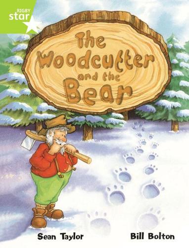 Rigby Star Guided Lime Level: The Woodcutter And The Bear Single - RIGBY STAR (Paperback)