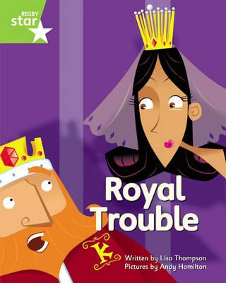 Clinker Castle Green Level Fiction: Royal Trouble Single - STAR ADVENTURES (Paperback)