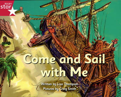 Pirate Cove Pink Level Fiction: Come and Sail with Me - STAR ADVENTURES (Paperback)