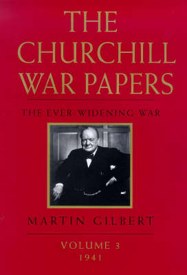The Churchill War Papers: The Ever Widening War v.3: The Ever Widening War (Hardback)