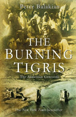 The Burning Tigris: The Armenian Genocide (Hardback)