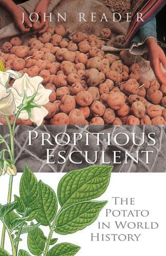 Propitious Esculent: The Potato in World History (Paperback)