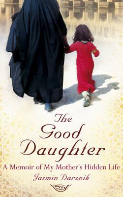 The Good Daughter: A Memoir of My Mother's Hidden Life (Paperback)