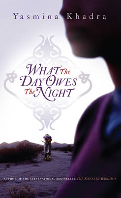 What the Day Owes the Night (Hardback)