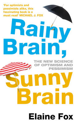 Rainy Brain, Sunny Brain: The New Science of Optimism and Pessimism (Paperback)
